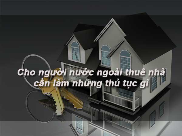 Hướng dẫn những Thủ tục cho người nước ngoài thuê nhà tại Việt Nam