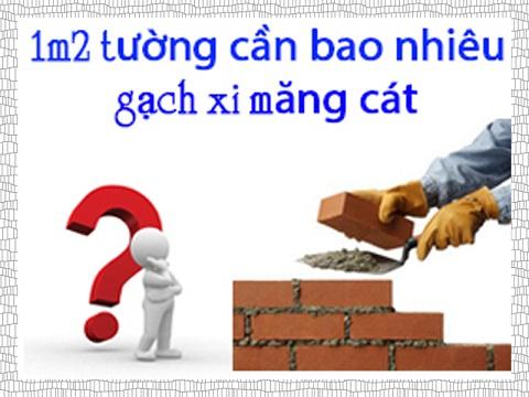 Để xây được 1m2 tường cần bao nhiêu gạch và nguyên vật liệu