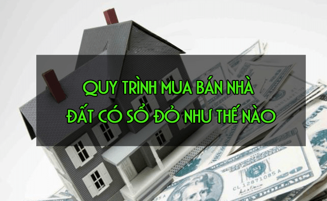 Tất tần tật về Quy trình mua bán nhà đất mới nhất!!