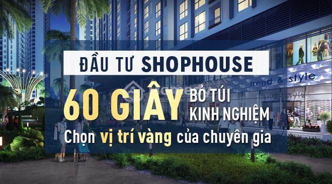 Đầu tư mua và kinh nghiệm kinh doanh Shophouse từ chuyên gia